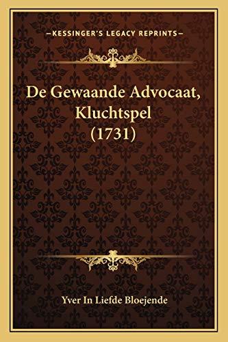 9781165883868: De Gewaande Advocaat, Kluchtspel (1731) (Dutch Edition)