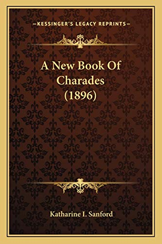 9781165884988: A New Book Of Charades (1896)