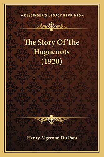 9781165888016: The Story Of The Huguenots (1920)