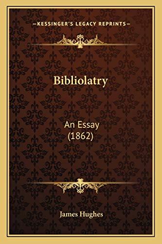 9781165892624: Bibliolatry: An Essay (1862)