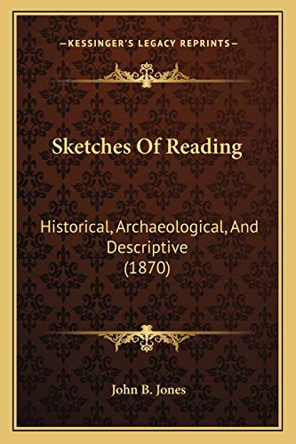 9781165892747: Sketches Of Reading: Historical, Archaeological, And Descriptive (1870)
