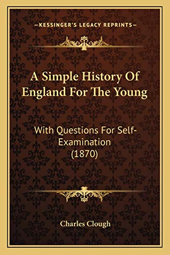 9781165892891: A Simple History Of England For The Young: With Questions For Self-Examination (1870)
