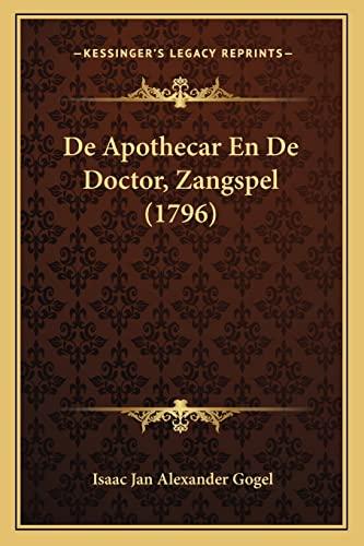9781165895083: De Apothecar En De Doctor, Zangspel (1796) (Dutch Edition)