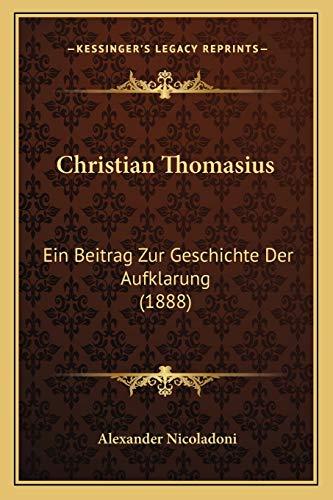 9781165895908: Christian Thomasius: Ein Beitrag Zur Geschichte Der Aufklarung (1888)