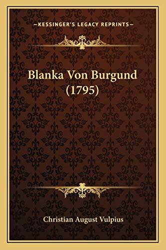 9781165896233: Blanka Von Burgund (1795)
