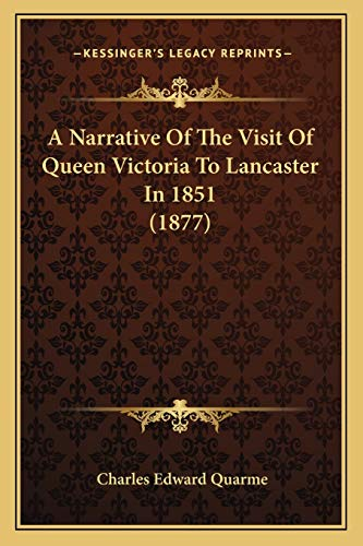 9781165896790: A Narrative Of The Visit Of Queen Victoria To Lancaster In 1851 (1877)