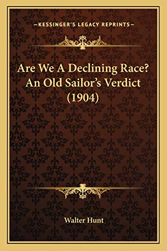 9781165897117: Are We A Declining Race? An Old Sailor's Verdict (1904)
