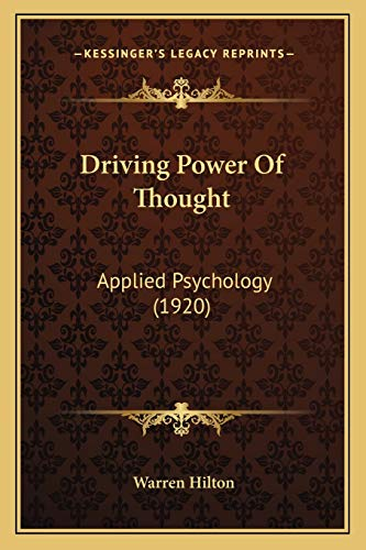9781165898404: Driving Power Of Thought: Applied Psychology (1920)
