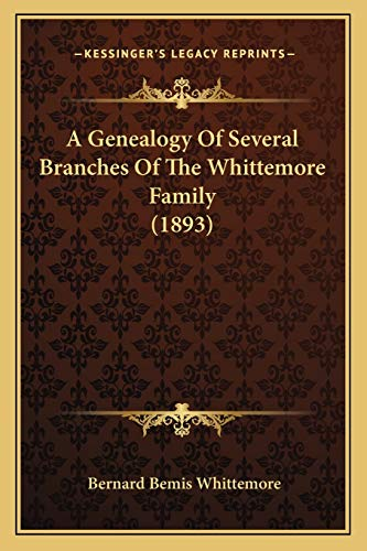 9781165901128: A Genealogy Of Several Branches Of The Whittemore Family (1893)