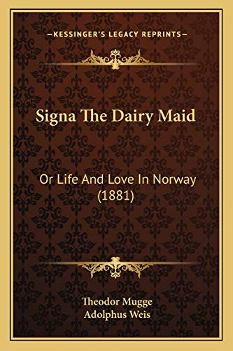 9781165901357: Signa The Dairy Maid: Or Life And Love In Norway (1881)