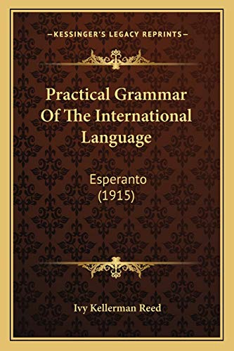 9781165901999: Practical Grammar Of The International Language: Esperanto (1915)
