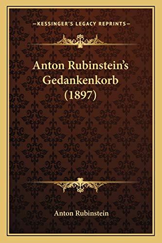 9781165902637: Anton Rubinstein's Gedankenkorb (1897) (German Edition)