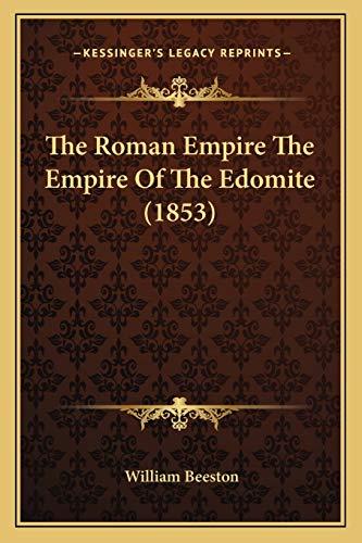 9781165903122: The Roman Empire The Empire Of The Edomite (1853)