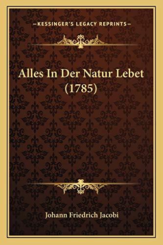 9781165904594: Alles In Der Natur Lebet (1785) (German Edition)