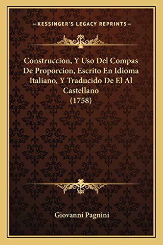 9781165907342: Construccion, y USO del Compas de Proporcion, Escrito En Idioma Italiano, y Traducido de El Al Castellano (1758)