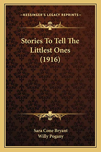 9781165908189: Stories To Tell The Littlest Ones (1916)