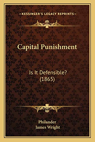 9781165910236: Capital Punishment: Is It Defensible? (1865)