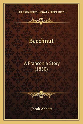9781165910823: Beechnut: A Franconia Story (1850)