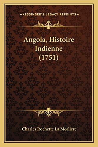 9781165911158: Angola, Histoire Indienne (1751)
