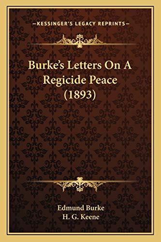 9781165911196: Burke's Letters On A Regicide Peace (1893)