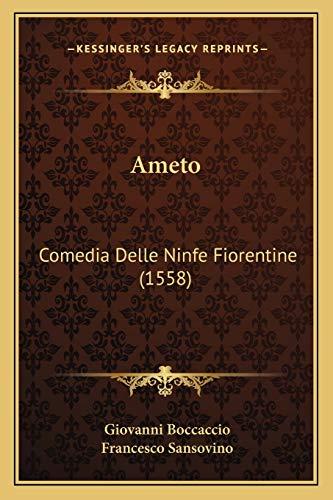9781165911400: Ameto: Comedia Delle Ninfe Fiorentine (1558) (Italian Edition)