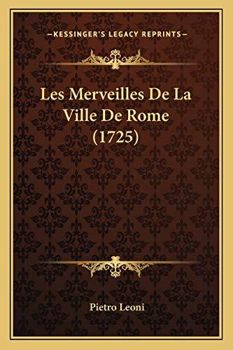 Les Merveilles de la Ville de Rome: Pietro Leoni