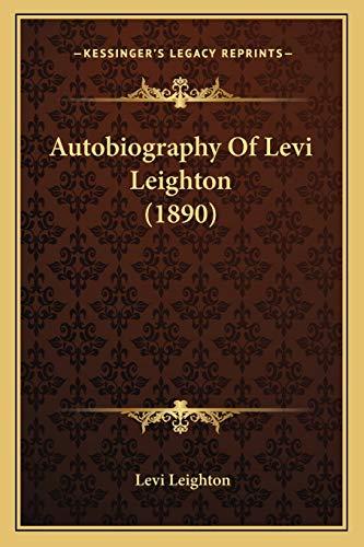 9781165914333: Autobiography Of Levi Leighton (1890)