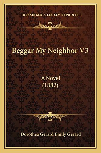 9781165914357: Beggar My Neighbor V3: A Novel (1882)