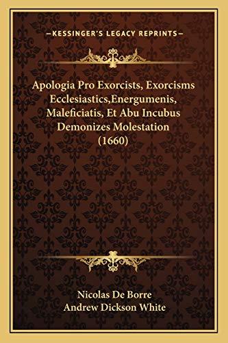 9781165915071: Apologia Pro Exorcists, Exorcisms Ecclesiastics,Energumenis, Maleficiatis, Et Abu Incubus Demonizes Molestation (1660) (Latin Edition)