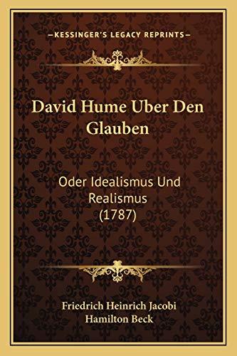 9781165915651: David Hume Uber Den Glauben: Oder Idealismus Und Realismus (1787) (German Edition)