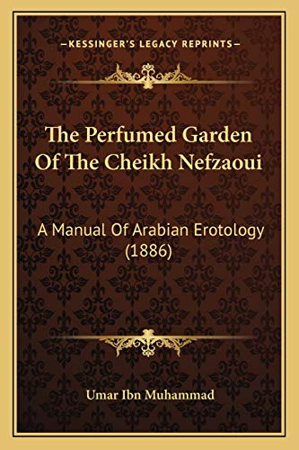 9781165915712: The Perfumed Garden Of The Cheikh Nefzaoui: A Manual Of Arabian Erotology (1886)