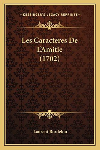 9781165916276: Les Caracteres De L'Amitie (1702) (French Edition)