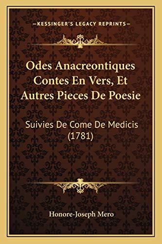 9781165916801: Odes Anacreontiques Contes En Vers, Et Autres Pieces De Poesie: Suivies De Come De Medicis (1781) (French Edition)
