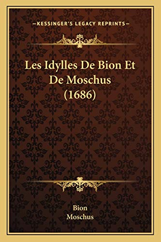 9781165919192: Les Idylles de Bion Et de Moschus (1686)