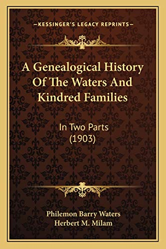9781165919567: A Genealogical History Of The Waters And Kindred Families: In Two Parts (1903)