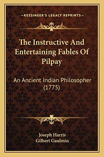 9781165921621: The Instructive And Entertaining Fables Of Pilpay: An Ancient Indian Philosopher (1775)