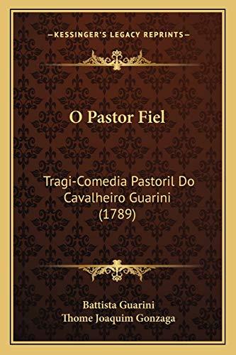 9781165922970: O Pastor Fiel: Tragi-Comedia Pastoril Do Cavalheiro Guarini (1789) (Portuguese Edition)