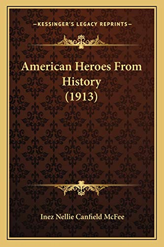 9781165923144: American Heroes From History (1913)