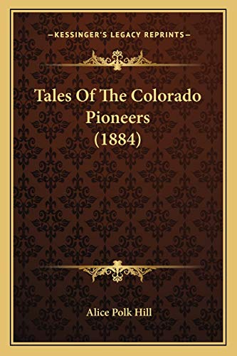 9781165925476: Tales Of The Colorado Pioneers (1884)