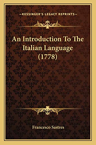 9781165925544: An Introduction to the Italian Language (1778)