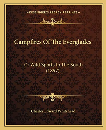 9781165927609: Campfires Of The Everglades: Or Wild Sports In The South (1897)