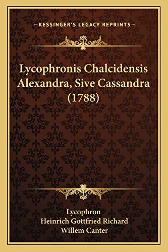 9781165929405: Lycophronis Chalcidensis Alexandra, Sive Cassandra (1788) (Latin Edition)