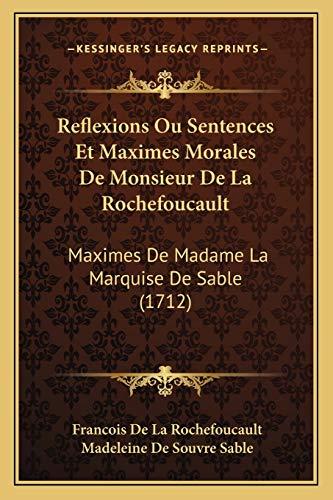 9781165932290: Reflexions Ou Sentences Et Maximes Morales de Monsieur de La Rochefoucault: Maximes de Madame La Marquise de Sable (1712)