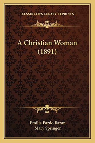 9781165932504: A Christian Woman (1891)