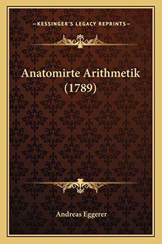 9781165932535: Anatomirte Arithmetik (1789)