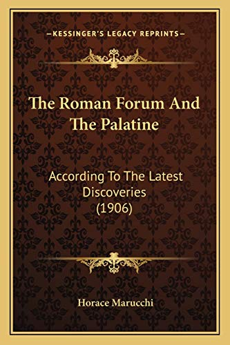 9781165934232: The Roman Forum And The Palatine: According To The Latest Discoveries (1906)