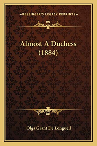 9781165934478: Almost A Duchess (1884)