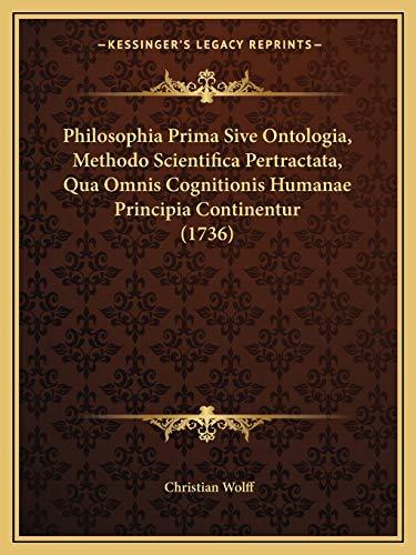 9781165938612: Philosophia Prima Sive Ontologia, Methodo Scientifica Pertractata, Qua Omnis Cognitionis Humanae Principia Continentur (1736) (Latin Edition)