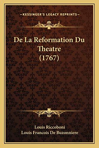 9781165939749: De La Reformation Du Theatre (1767) (French Edition)