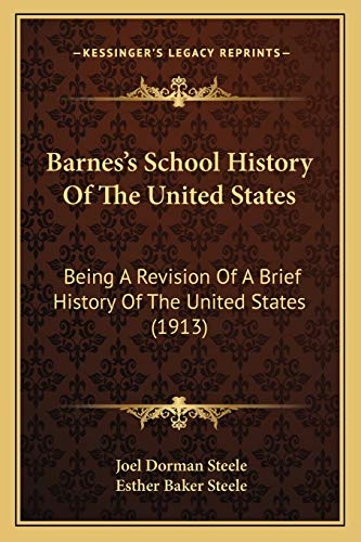 9781165939930: Barnes's School History Of The United States: Being A Revision Of A Brief History Of The United States (1913)